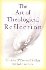 The Art of Theological Reflection | Patricia O'connell Killen |