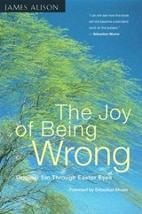 The Joy of Being Wrong | James Alison |