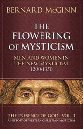 The Flowering of Mysticism | Bernard McGinn |