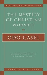 The Mystery of Christian Worship | Odo Casel |