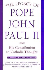 The Legacy of Pope John Paul II