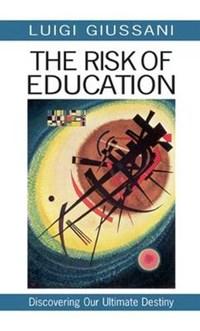 The Risk of Education | Luigi Giussani |