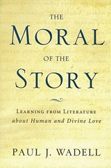 The Moral of the Story | Paul Wadell |