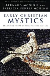 Early Christian Mystics | Bernard McGinn |