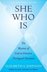 She Who Is | Elizabeth A. Johnson |