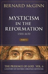 Mysticism in the Reformation (1500-1650) | Bernard McGinn |