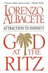 God at the Ritz | Lorenzo Albacete |