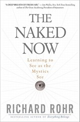 The Naked Now | Richard Rohr |