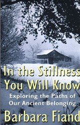In the Stillness You Will Know | Barbara Fiand |