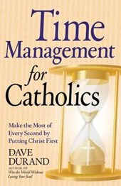 Time Management for Catholics | Dave Durand |
