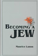 Becoming a Jew | Maurice Lamm |