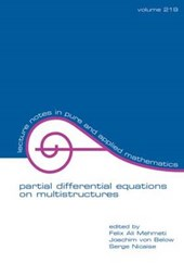 Partial Differential Equations on Multistructures