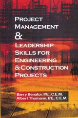 Project Management &Leadership Skills for Engineering & Construction Projects | Barry Benator |