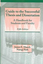 Guide to the Successful Thesis and Dissertation | James Mauch |