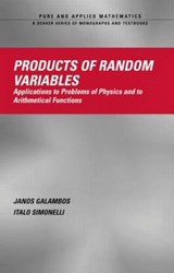 Products Of Random Variables | Galambos, Janos ; Simonelli, Italo |