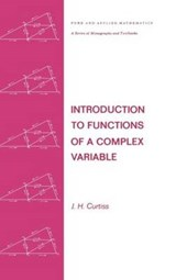 Introduction to Functions of a Complex Variable | John Hamilton Curtiss |