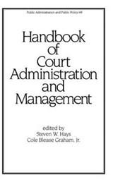 Handbook of Court Administration and Management | Steven W. Hays |