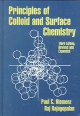 Principles of Colloid and Surface Chemistry, Revised and Expanded | Paul C. (emeritus Cal State Polytechnic University, Pomona, Ca) Hiemenz ; Raj (consultant, Singapore, The Republic of Singapore) Rajagopalan |
