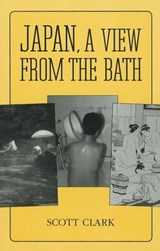 Japan, a View from the Bath | Scott Clark |