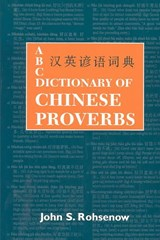 ABC Dictionary of Chinese Proverbs |  |