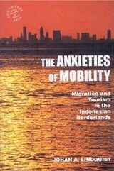 The Anxieties of Mobility | Johan A. Lindquist |