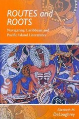 Routes and Roots | Elizabeth M. Deloughrey |