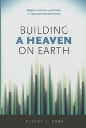 Building a Heaven on Earth | Albert L. Park |