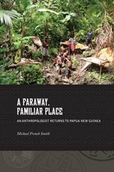 A Faraway, Familiar Place | Michael French Smith |