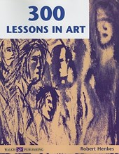 300 Lessons in Art | Robert Henkes |