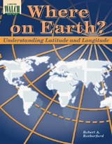 Where on Earth? Understanding Latitude and Longitude | Robert A. Rutherfurd |