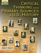 Critical Thinking Using Primary Sources in U.S. History | Wendy S. Wilson |