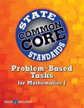 Common Core State Standards Problem-Based Tasks for Mathematics I