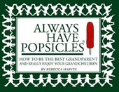 Always Have Popsicles | Rebecca Harvin |
