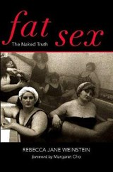 Fat Sex | Rebecca Jane Weinstein |
