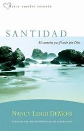 Santidad, El Corazon Purficado Por Dios = Holiness