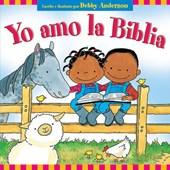Yo Amo La Biblia = I Love My Bible!