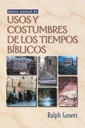 Nuevo manual de usos y costumbres de los tiempos biblicos