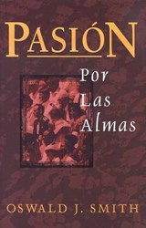 Pasion Por Las Almas/ Passion for Souls | Oswald Smith |