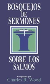 Bosquejos de Sermones los Salmos = The Psalms