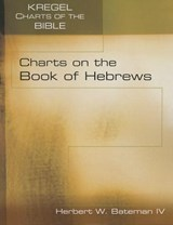 Charts on the Book of Hebrews | Herbert W. Bateman Iv |