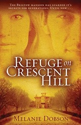 Refuge on Crescent Hill | Melanie Dobson |