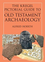 The Kregel Pictorial Guide to Old Testament Archaeology | Alfred Hoerth |