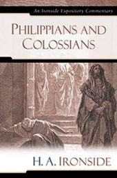 Philippians and Colossians | H. a. Ironside |