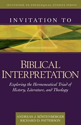Invitation to Biblical Interpretation | Kostenberger, Andreas J. ; Patterson, Richard |