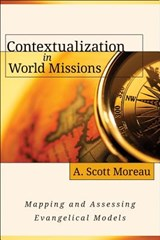 Contextualization in World Missions | A Moreau |