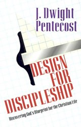 Design for Discipleship | J. Dwight Pentecost |