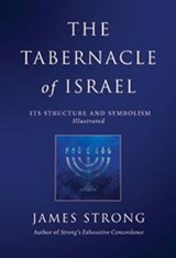 The Tabernacle of Israel | James Strong |