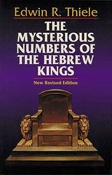 The Mysterious Numbers of the Hebrew Kings | Edwin R. Thiele |