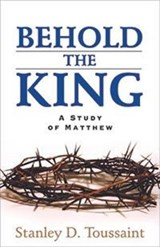 Behold the King | Stanley D Toussaint |