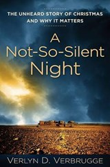 A Not-So-Silent Night | Verlyn Verbrugge |
